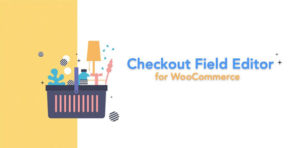 wordpress插件-Checkout Field Editor for WooCommerce Pro 3.1.6