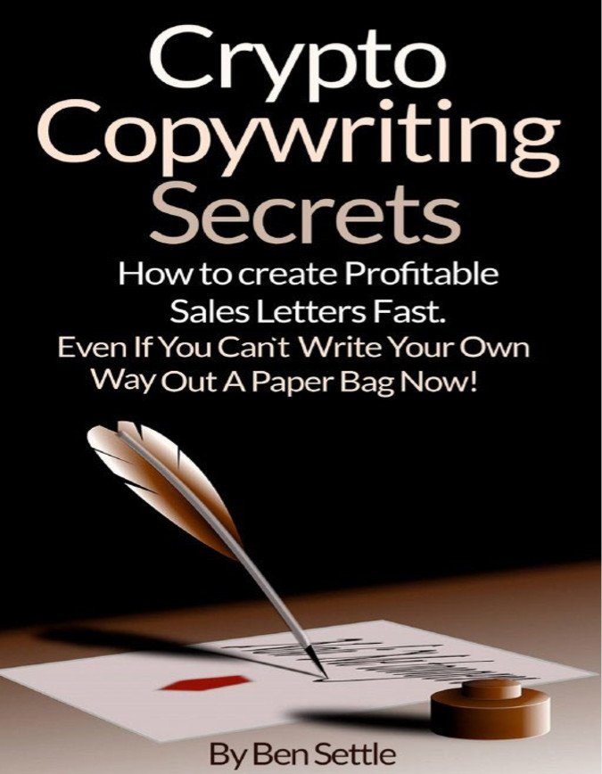 Ben Settle -Crypto Copywriting Secrets [英文版]